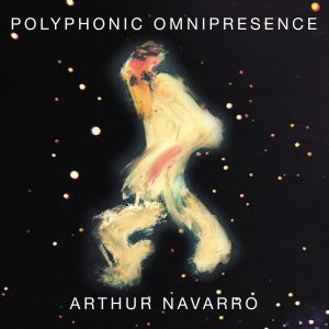 Album cover for Polyphonic Omnipresence by Arthur Navarro